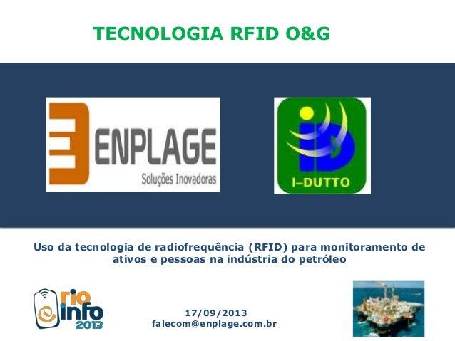 RFID para monitoramento inteligente na Indústria de O&G - Palestrante: Luiz Claudio Souza