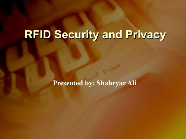 RFID Security and Privacy    Presented by: Shahryar Ali