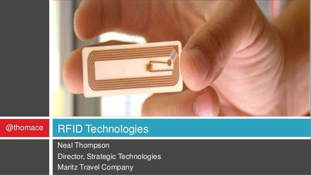 @thomace   RFID Technologies           Neal Thompson           Director, Strategic Technologies           Maritz Travel Co...