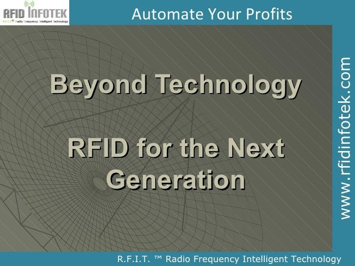 Automate Your Profits                                                        www.rfidinfotek.com Beyond Technology   RFID ...