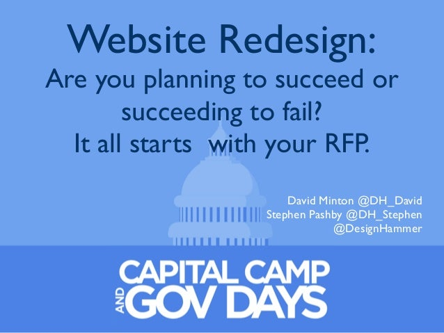 Website Redesign: Are you planning to succeed or succeeding to fail? It all starts with your RFP. David Minton @DH_David S...