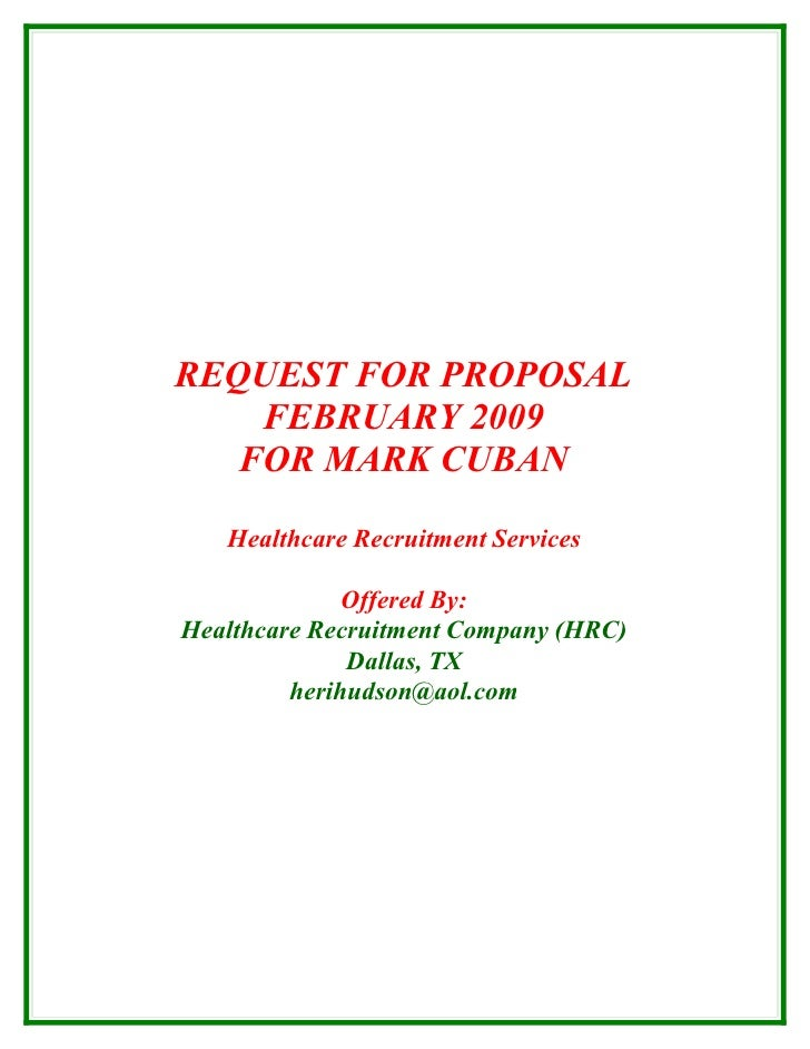 REQUEST FOR PROPOSAL     FEBRUARY 2009    FOR MARK CUBAN     Healthcare Recruitment Services                Offered By: He...