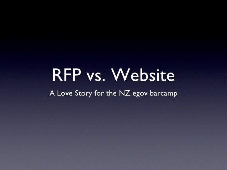 RFP vs. Website A Love Story for the NZ egov barcamp