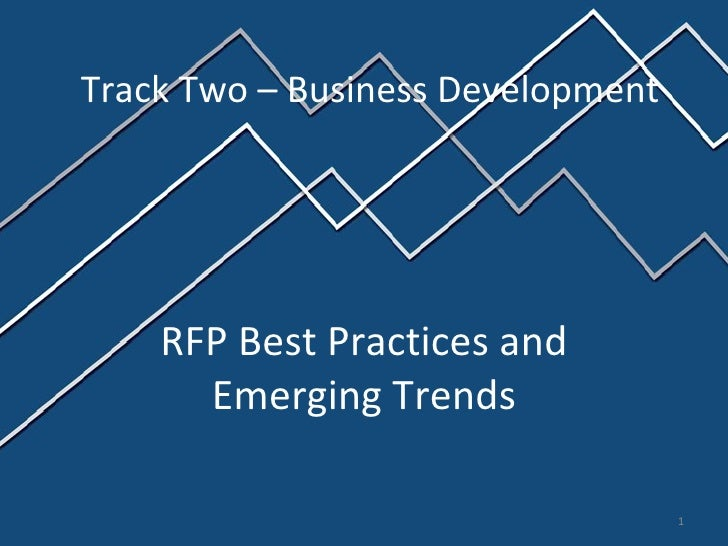 RFP Best Practices and Emerging Trends Track Two – Business Development