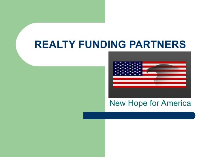 REALTY FUNDING PARTNERS New Hope for America