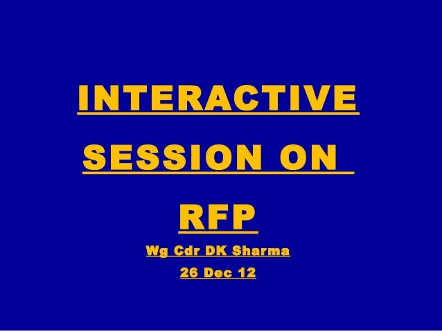 INTERACTIVESESSION ON     RFP  Wg Cdr DK Shar ma      26 Dec 12