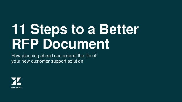11 Steps to a Better RFP Document How planning ahead can extend the life of your new customer support solution