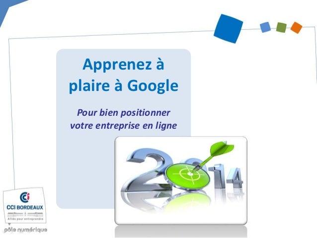 Plaire à Google pour bien positionner son entreprise en ligne