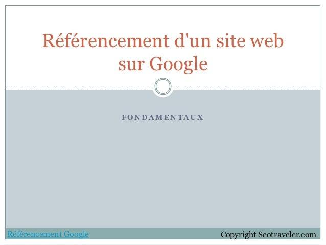 Référencement dun site web                sur Google                       FONDAMENTAUXRéférencement Google               ...
