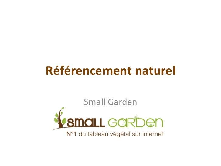 Référencement naturel         Small Garden
