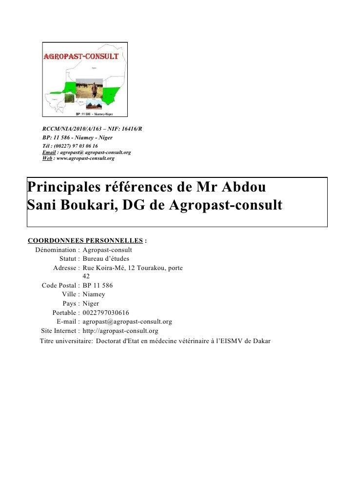 RCCM/NIA/2010/A/163 – NIF: 16416/R     BP: 11 586 - Niamey - Niger     Tél : (00227) 97 03 06 16     Email : agropast@ agr...