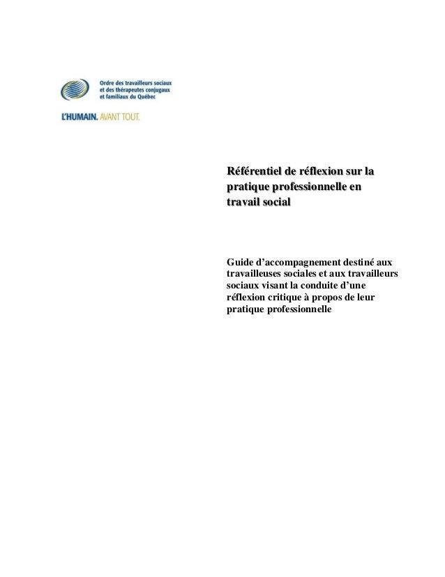 Référentiel de réflexion sur la pratique professionnelle en travail social Guide d'accompagnement destiné aux travailleuse...