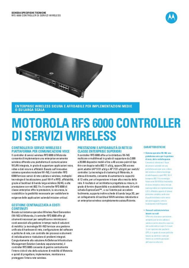 SCHEDA SPECIFICHE TECNICHE RFS 6000 Controller di servizi wireless  Enterprise wireless sicura e affidabile per implementa...
