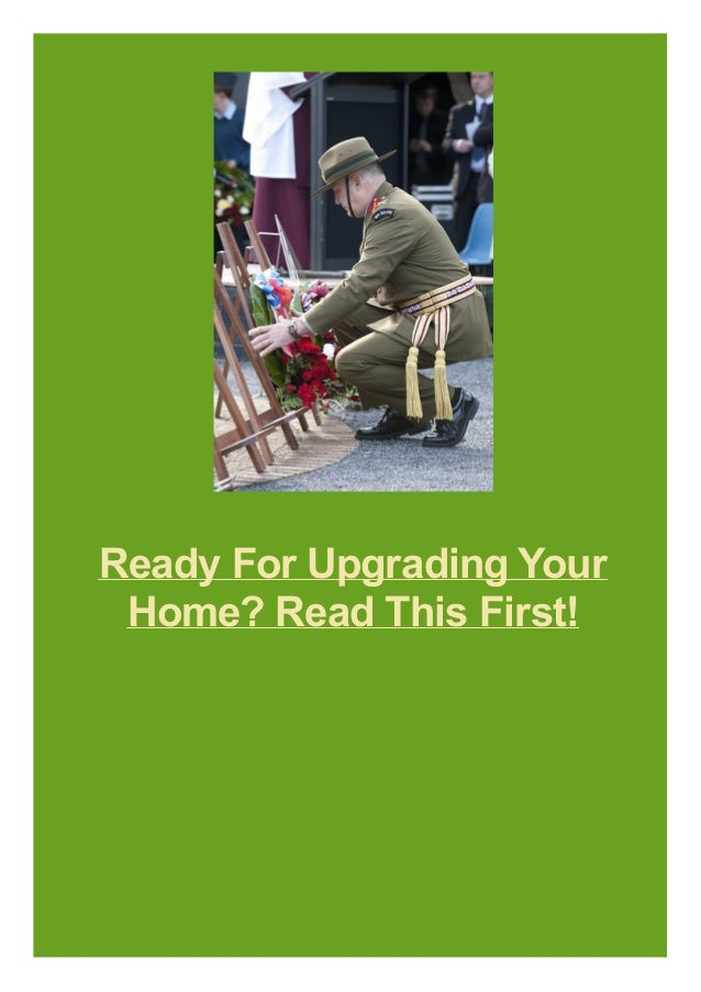 Ready For Upgrading Your Home? Read This First!