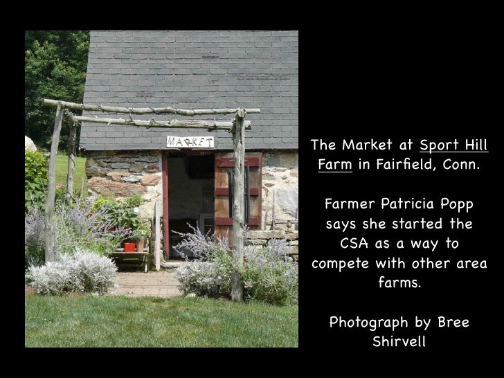 The Market at Sport Hill  Farm in Fairfield, Conn.    Farmer Patricia Popp   says she started the     CSA as a way to compe...