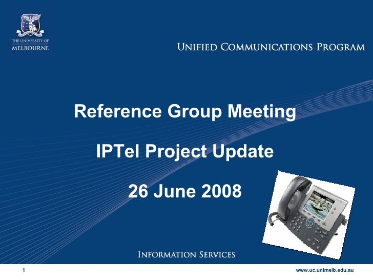 Reference Group Meeting IPTel Project Update 26 June 2008