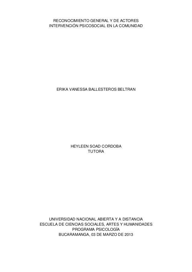 RECONOCIMIENTO GENERAL Y DE ACTORES    INTERVENCIÓN PSICOSOCIAL EN LA COMUNIDAD       ERIKA VANESSA BALLESTEROS BELTRAN   ...