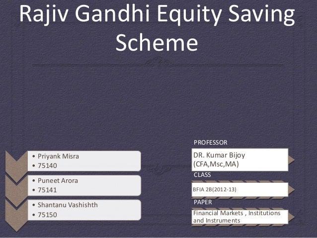 Rajiv Gandhi Equity Saving         Scheme                        PROFESSOR • Priyank Misra        DR. Kumar Bijoy • 75140 ...