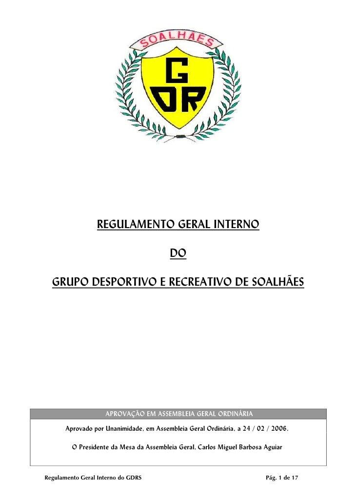 REGULAMENTO GERAL INTERNO                                           DO    GRUPO DESPORTIVO E RECREATIVO DE SOALHÃES       ...