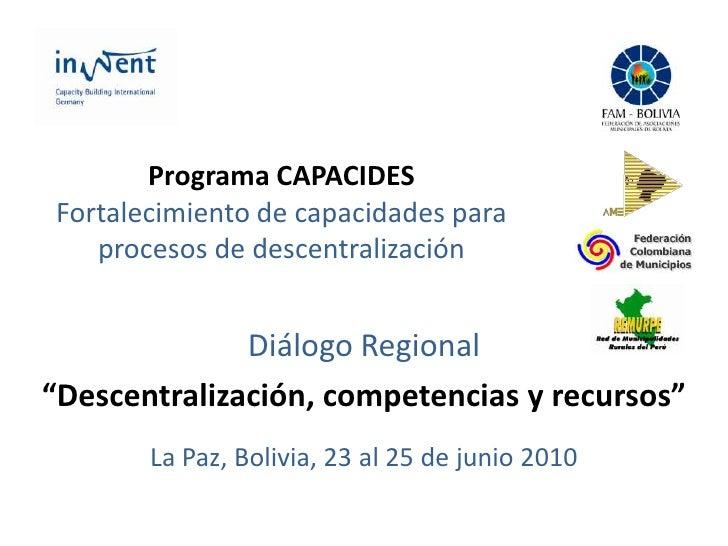 """Programa CAPACIDESFortalecimiento de capacidades para procesos de descentralización<br />Diálogo Regional<br />""""Descentral..."""