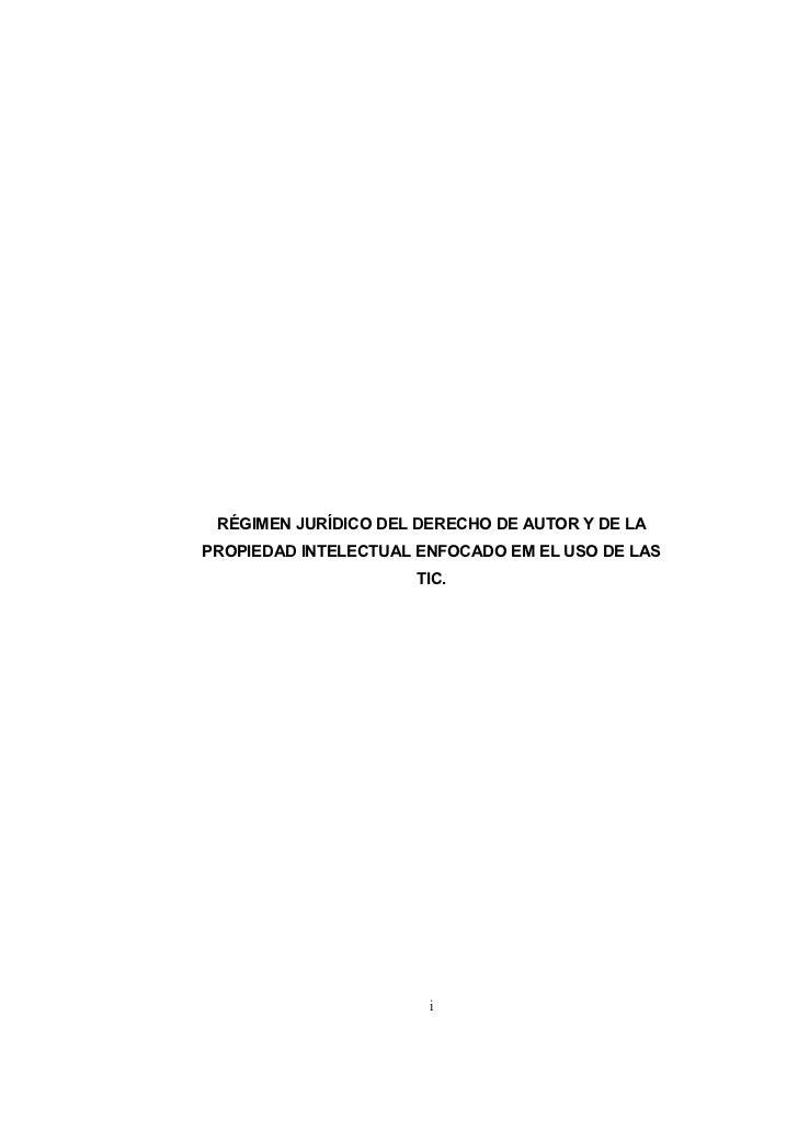RÉGIMEN JURÍDICO DEL DERECHO DE AUTOR Y DE LAPROPIEDAD INTELECTUAL ENFOCADO EM EL USO DE LAS                     TIC.     ...