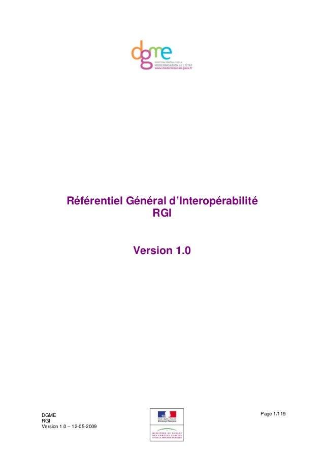 Référentiel Général d'Interopérabilité RGI Version 1.0 DGME RGI Version 1.0 – 12-05-2009 Page 1/119