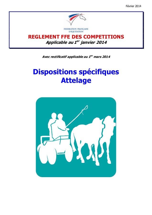 Février 2014 REGLEMENT FFE DES COMPETITIONS Applicable au 1er janvier 2014 Avec rectificatif applicable au 1er mars 2014 D...