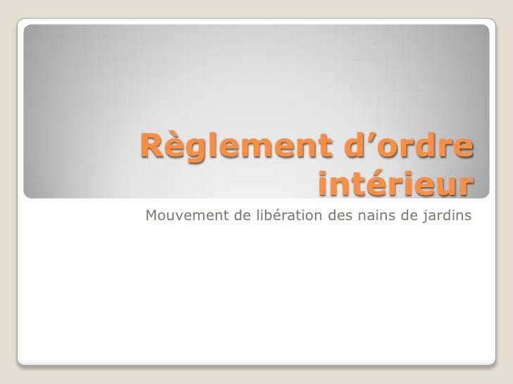 Règlement d'ordre intérieur <br />Mouvement de libération des nains de jardins<br />