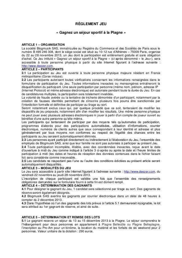 RÉGLEMENT JEU « Gagnez un séjour sportif à la Plagne » ARTICLE 1 – ORGANISATION La société Blogmusik SAS, immatriculée au ...