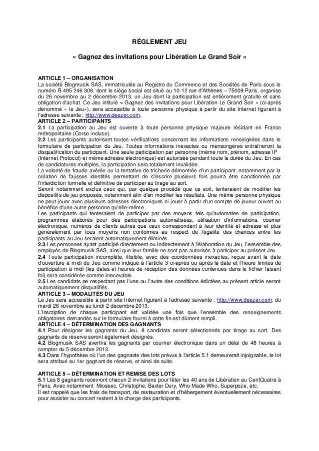 RÉGLEMENT JEU « Gagnez des invitations pour Libération Le Grand Soir » ARTICLE 1 – ORGANISATION La société Blogmusik SAS, ...