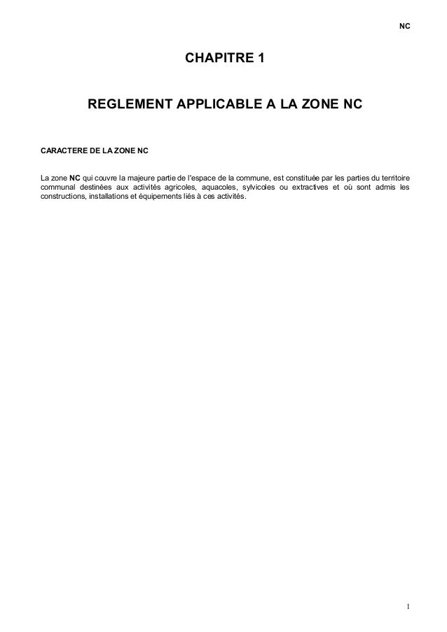 NC CHAPITRE 1 REGLEMENT APPLICABLE A LA ZONE NC CARACTERE DE LA ZONE NC La zone NC qui couvre la majeure partie de l'espac...