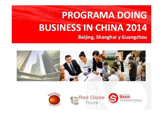 PROGRAMA DOING BUSINESS IN CHINA 2014 Beijing, Shanghai y Guangzhou
