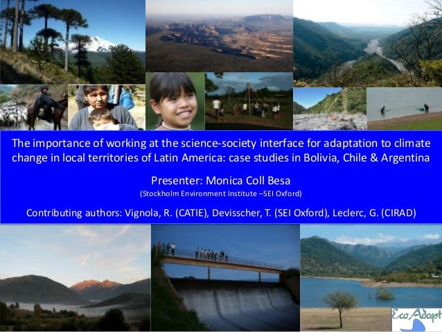 The importance of working at the science-society interface for adaptation to climate change in local territories of Latin ...
