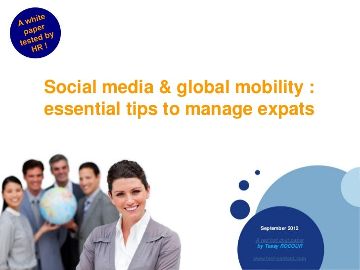Social media & global mobility :essential tips to manage expats                          September 2012                   ...
