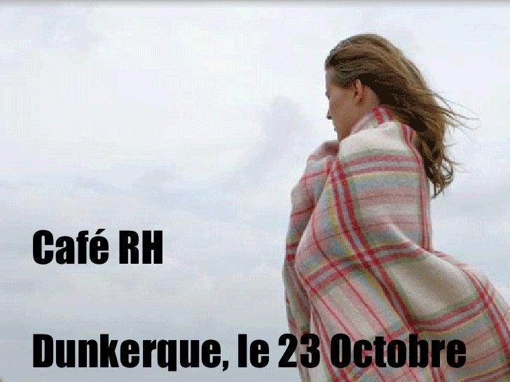 Café RH Dunkerque, le 23 Octobre