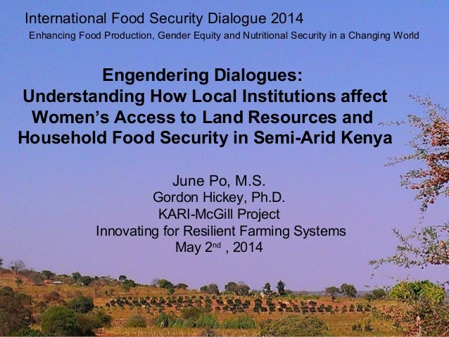 Engendering Dialogues: Understanding How Local Institutions affect Women's Access to Land Resources and Household Food Sec...