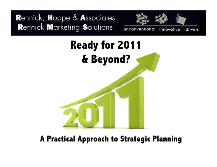 Ready for 2011           & Beyond?     A Practical Approach to Strategic Planning