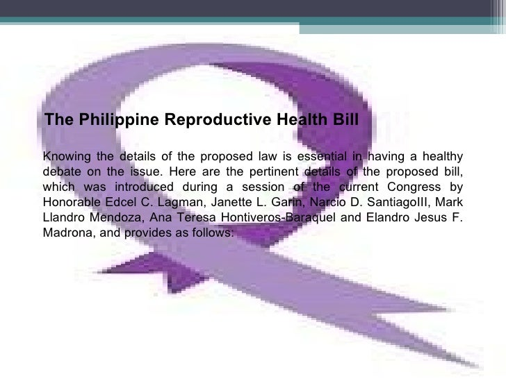 slogan on rh bill The hiv bill will be more specific in amending the current law that was passed more than 10 years ago but the rh bill will really be the umbrella bill that will give the doh and agencies a mandate.