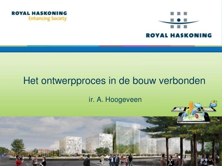 Het ontwerpproces in de bouw verbonden             ir. A. Hoogeveen
