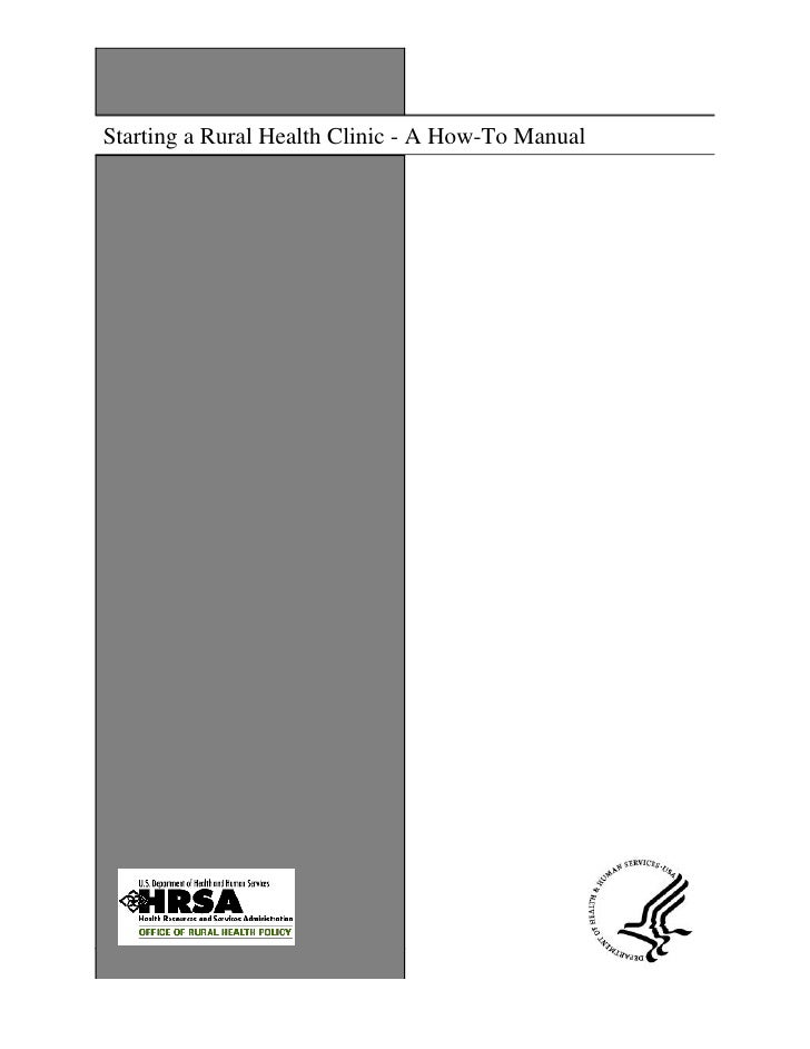 Starting a Rural Health Clinic - A How-To Manual