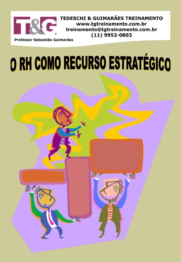 O RH como Recurso Estratégico A International Standardization Organization - ISO, desenvolveu a Norma ISO 10015: Gestão da...