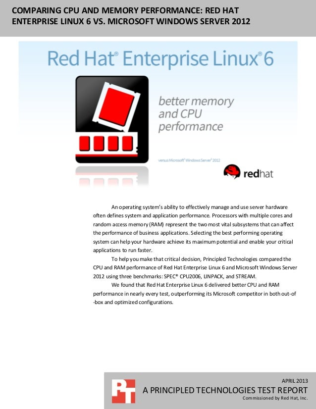 APRIL 2013 A PRINCIPLED TECHNOLOGIES TEST REPORT Commissioned by Red Hat, Inc. COMPARING CPU AND MEMORY PERFORMANCE: RED H...