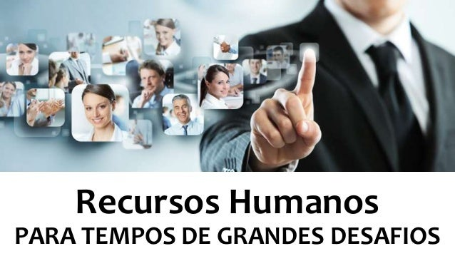 Recursos Humanos PARA TEMPOS DE GRANDES DESAFIOS