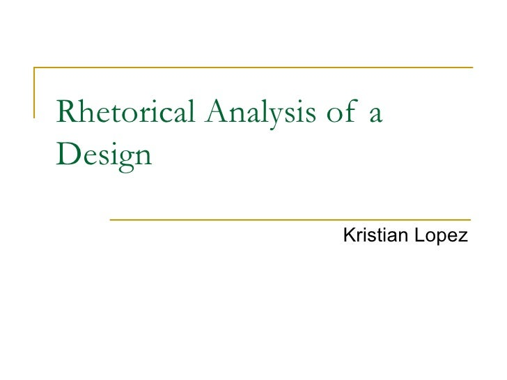 Rhetorical Analysis of a Design Kristian Lopez