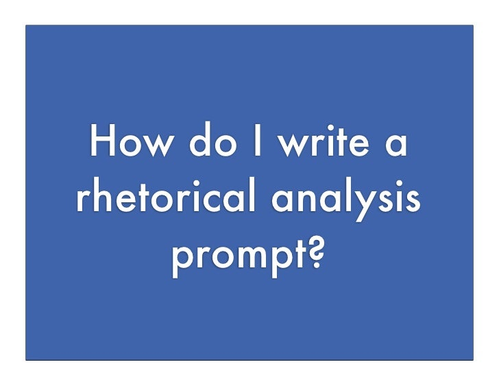How do I write arhetorical analysis     prompt?