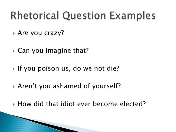 Rhetorical question examples for essays