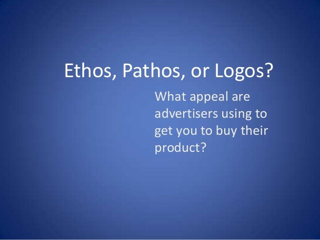 pathos logos and ethos in advertising essay