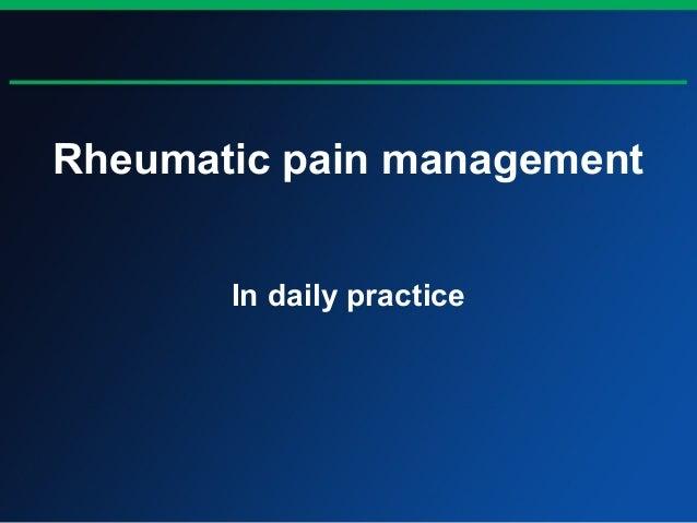 Rheumatic pain managementIn daily practice