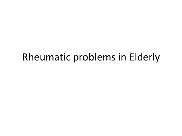 Rheumatic problems in elderly