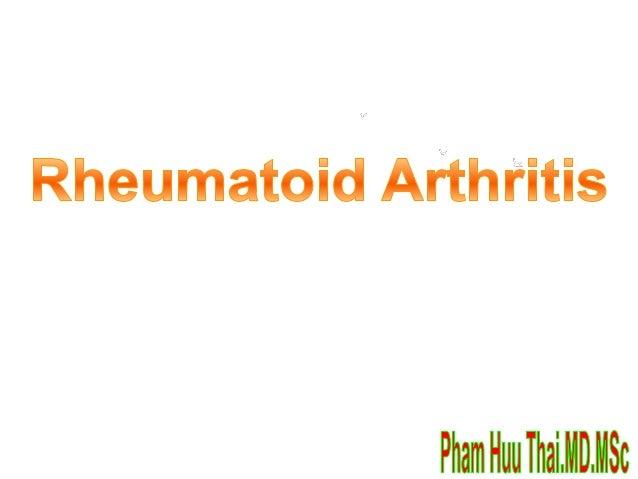 Rheumatoid Arthritis (RA): Definition Progressive, systemic, Autoimmune inflammation Often aggressive, devastating conse...